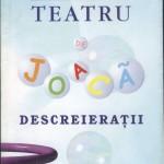 Teatru de joaca - DESCREIERATII