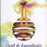 Teatrul de joaca - CAIET DE DRAMATURGIE, IV